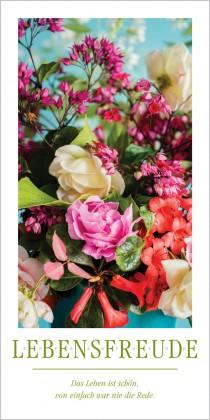 Grußkarte LEBENSFREUDE - Das Leben ist schön -Blumenstrauß