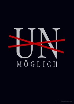 UN-MÖGLICH