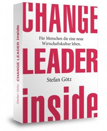 Change Leader inside: Für Pioniere der neuen Wirtschaft - E-Book-MOBI